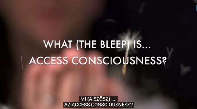 Mi a szösz az Access Consciousness